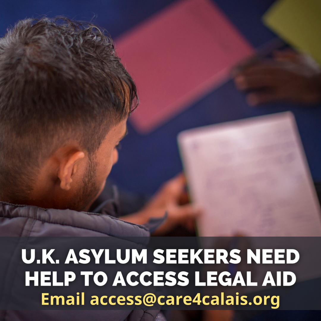 Image of a man writing on a piece of paper, words overlaid 'U.K. Asylum Seekers Need Help to Access Legal Aid' - 'Email access@care4calais.org'